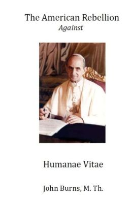 The American Rebellion Against Humanae Vitae