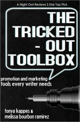 The Tricked Out Toolbox Promotion and Marketing Tools Every Writer Needs