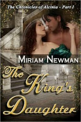 The King's Daughter: The Chronicles of Alcinia: Part I