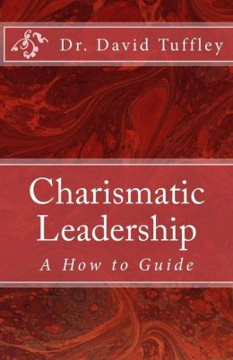 Charismatic Leadership: A How to Guide