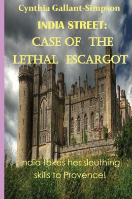 India Street: Case of the Lethal Escargot: India Street Nantucket Cozy Mystery Series