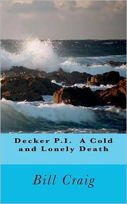 Decker P. I. a Cold and Lonely Death