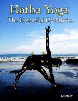 Hatha Yoga: the Essential Dynamics