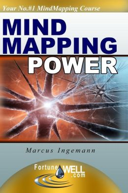 Mind Mapping Power: The Advanced Course That Will Make Your Mind Mapping Skills *Explode* Into New Heights and Help You Reach the Goals of