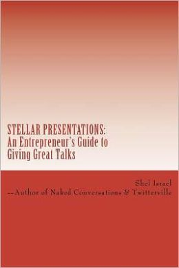 Stellar Presentations: An Entrepreneur's Guide to Giving Great Talks