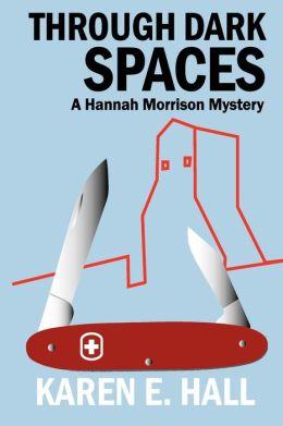 Through Dark Spaces: A Hannah Morrison Mystery