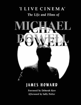 'I Live Cinema': The Life and Films of Michael Powell