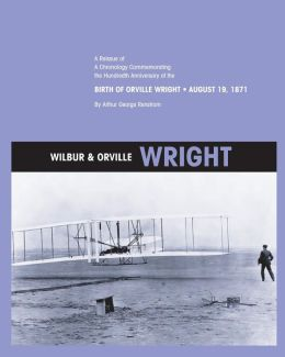 Wilbur and Orville Wright: a Reissue of a Chronology Commemorating the Hundredth Anniversary of the Birth of Orville Wright, August 19 1871