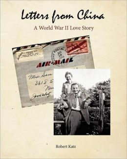 Letters from China: A World War II Love Story