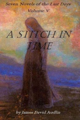 Seven Novels of the Last Days - A Stitch in Time