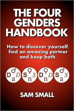 The Four Genders Handbook: How to Discover Yourself, Find an Amazing Partner and Keep Both
