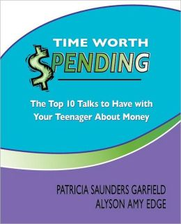 Time Worth Spending: the Top 10 Talks to Have with Your Teenager about Money