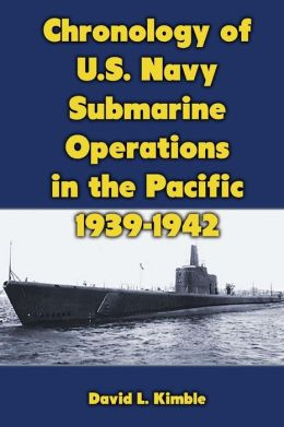 Chronology of U. S. Navy Submarine Operations in the Pacific 1939-1942