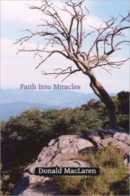 Faith into Miracles