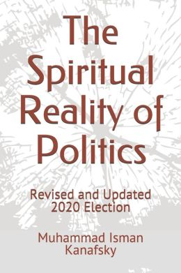 The Spiritual Reality of Politics: Why America Is Divided
