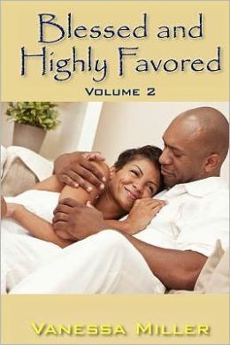 Blessed and Highly Favored Volume 2
