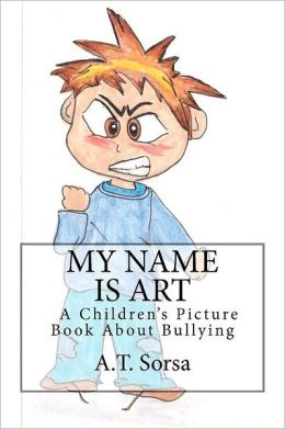 My Name is Art: A Children's Picture Book About Bullying