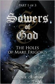 Sowers of God: the Holes of Mare Frigoris: Part 1 of the Trilogy