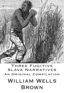 Three Fugitive Slave Narratives