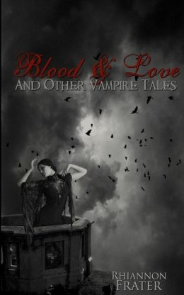 Blood and Love and Other Vampire Tales