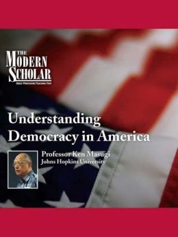 Understanding Democracy In America