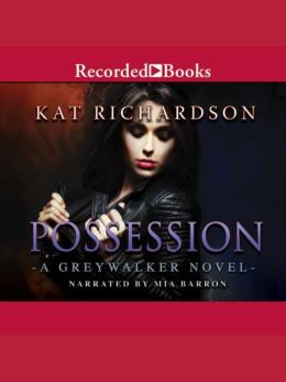 Possession: Greywalker Series, Book 8