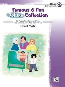 Famous & Fun Deluxe Collection, Bk 4: 23 Pieces from Famous & Fun: Pop, Classics, Favorites, Rock, Duets