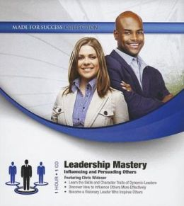 Leadership Mastery: Influencing and Persuading Others
