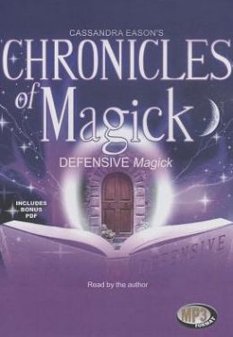 Chronicles of Magick: Defensive Magick