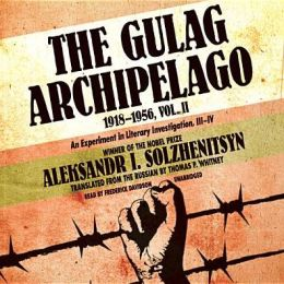 The Gulag Archipelago, 1918-1956, Vol. 2: An Experiment in Literary Investigation, III-IV