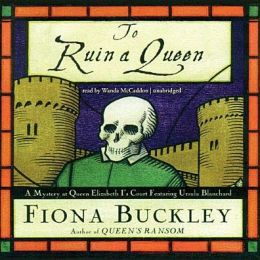 To Ruin a Queen: A Mystery at Queen Elizabeth I's Court