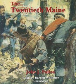 The Twentieth Maine: A Volunteer Regiment in the Civil War