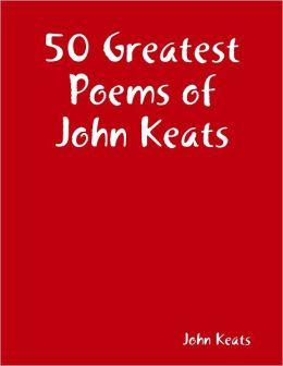 50 Greatest Poems of John Keats