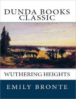Wuthering Heights (Dunda Books Classic)