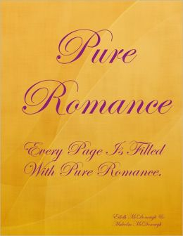 Pure Romance - Every Page Is Filled With Pure Romance