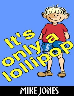 It's Only a Lollipop