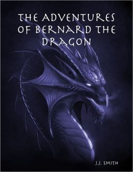 The Adventures of Bernard the Dragon