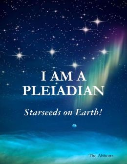 I Am a Pleiadian - Starseeds On Earth!