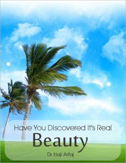 Have You Discovered It?s Real Beauty
