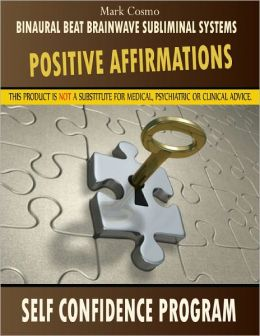Positive Affirmations: Self Confidence Program