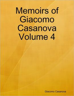 Memoirs of Giacomo Casanova Volume 4
