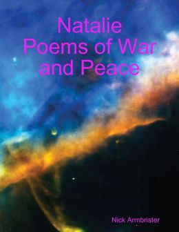 Natalie: Poems of War and Peace