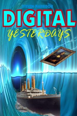 Digital Yesterdays