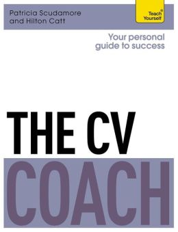The CV Coach: A Teach Yourself Personal Guide to Success