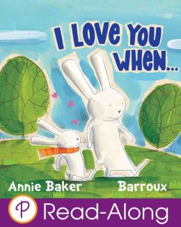 I Love You When... (Parragon Read-Along)