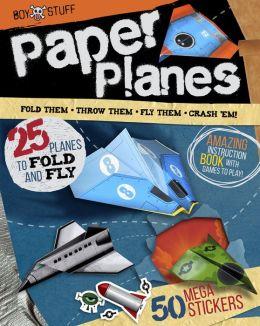 Boy Stuff: Paper Planes