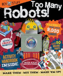 Boy Stuff: Too Many Robots!