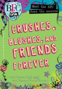 Best Friends Club: Crushes, Blushes, and Friends Forever (PagePerfect NOOK Book)