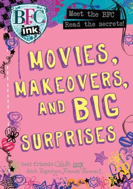 Best Friends Club: Movies, Makeovers, and Big Surprises (PagePerfect NOOK Book)