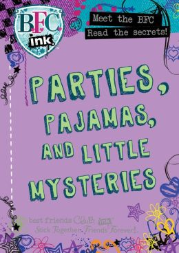 Best Friends Club: Parties, Pajamas, and Little Mysteries (PagePerfect NOOK Book)
